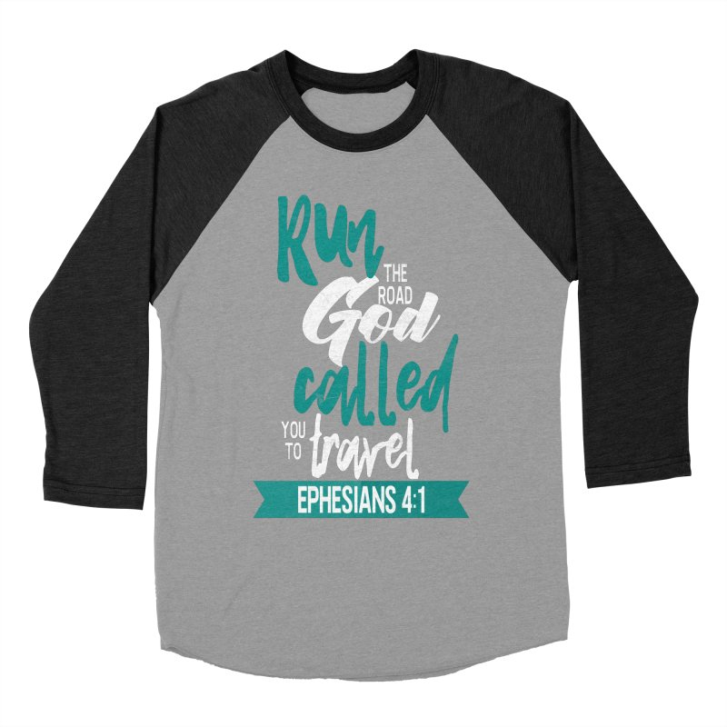 Run the Road God Called You to Travel Women's Baseball Triblend Longsleeve T-Shirt by Intentional Family