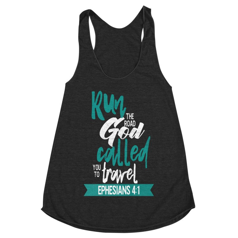 Run the Road God Called You to Travel Women's Racerback Triblend Tank by Intentional Family