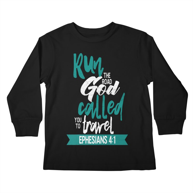 Run the Road God Called You to Travel Kids Longsleeve T-Shirt by Intentional Family