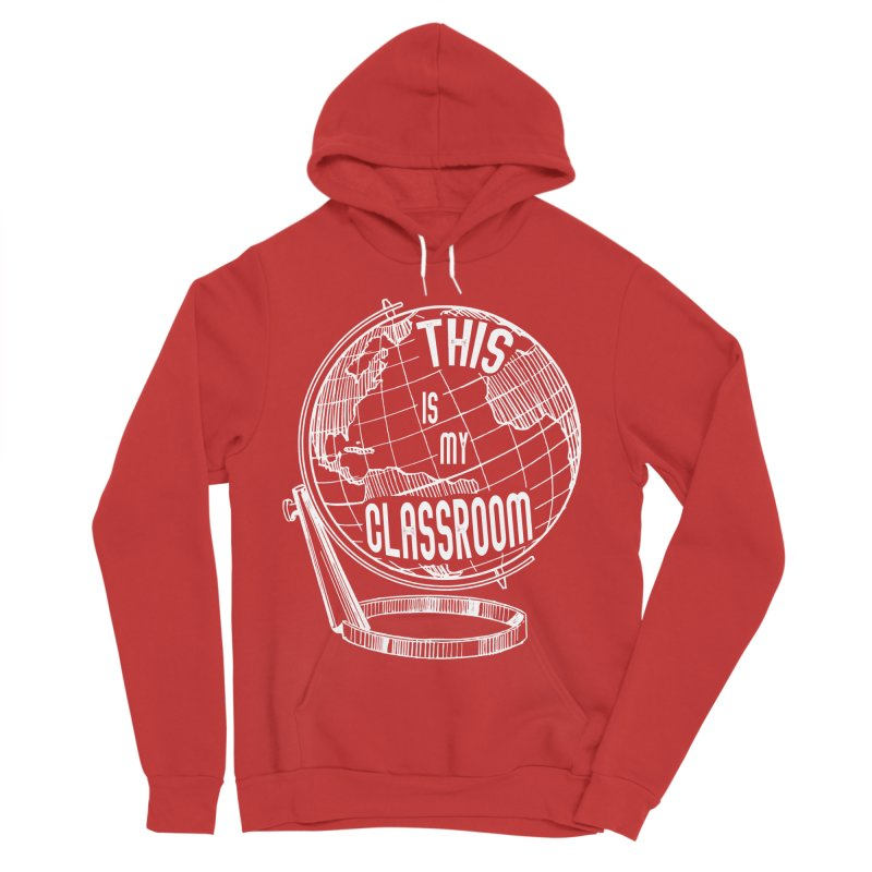 This Is My Classroom Women's Pullover Hoody by Intentional Family
