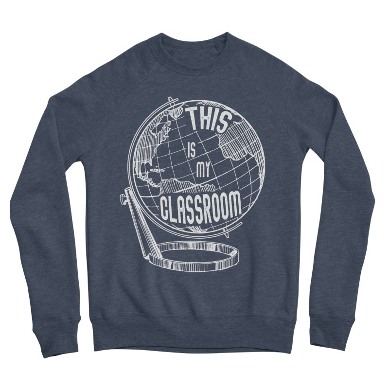This Is My Classroom Men's Sponge Fleece Sweatshirt by Intentional Family