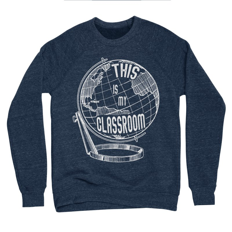This Is My Classroom Men's Sponge Fleece Sweatshirt by Intentional Family