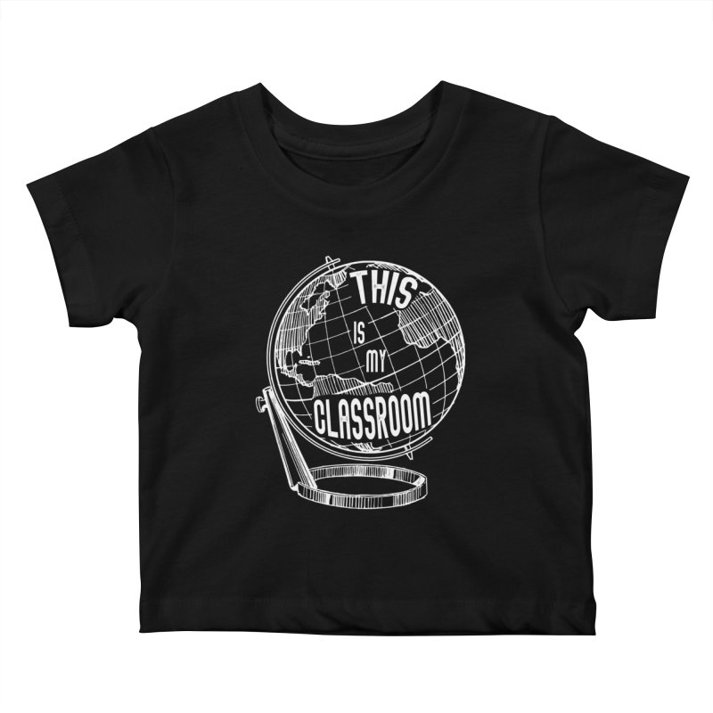 This Is My Classroom Kids Baby T-Shirt by Intentional Family