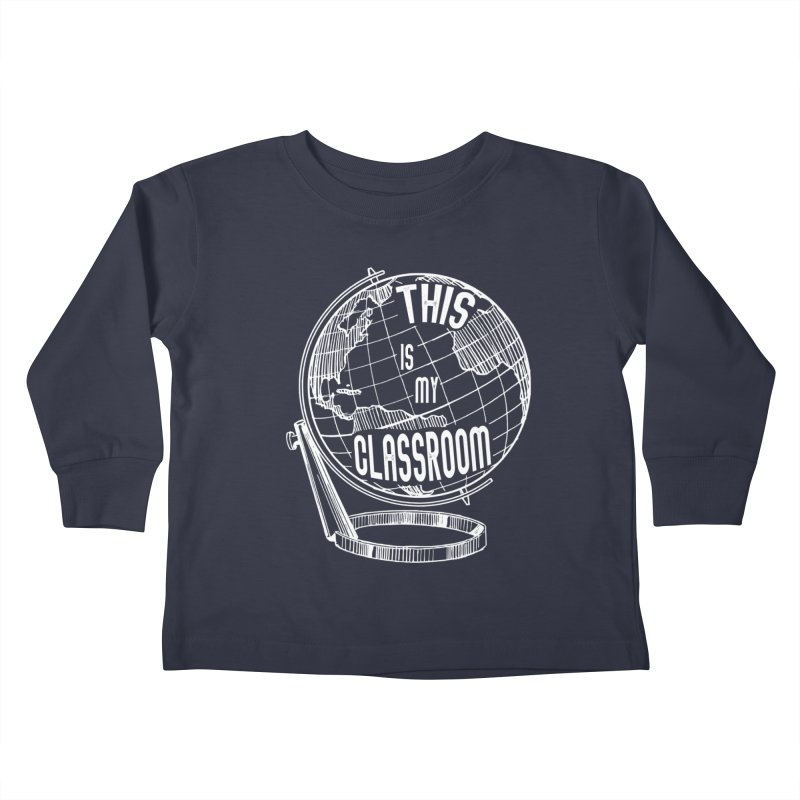 This Is My Classroom Kids Toddler Longsleeve T-Shirt by Intentional Family