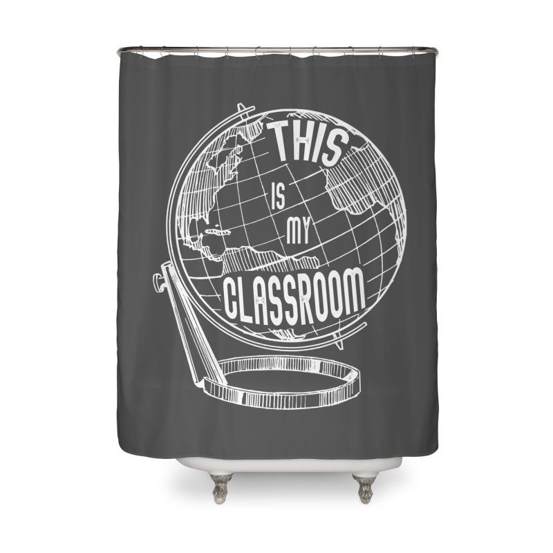 This Is My Classroom Home Shower Curtain by Intentional Family