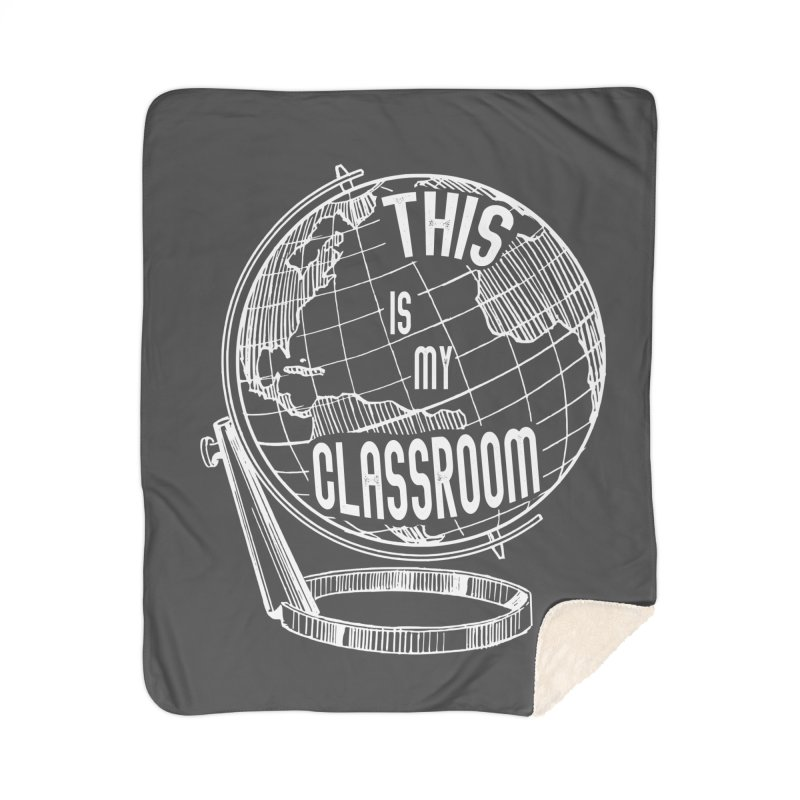 This Is My Classroom Home Sherpa Blanket Blanket by Intentional Family