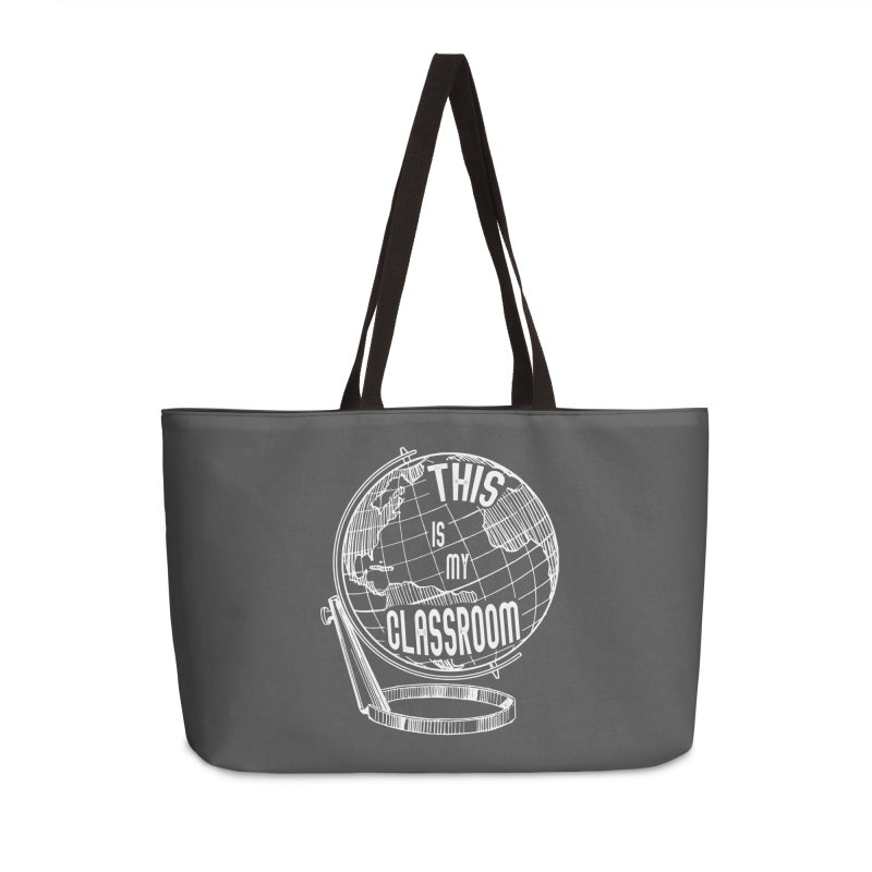 This Is My Classroom Accessories Weekender Bag Bag by Intentional Family