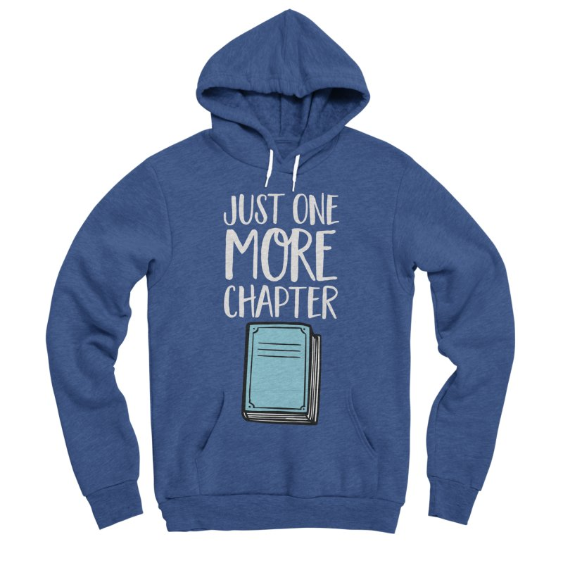 Just One More Chapter Women's Sponge Fleece Pullover Hoody by Intentional Family