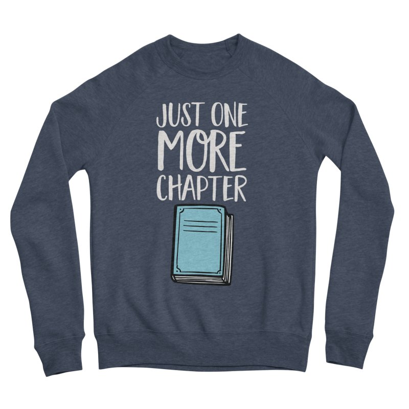 Just One More Chapter Men's Sponge Fleece Sweatshirt by Intentional Family