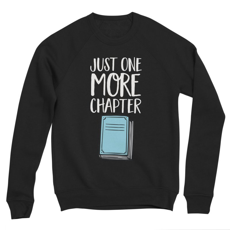 Just One More Chapter Women's Sweatshirt by Intentional Family