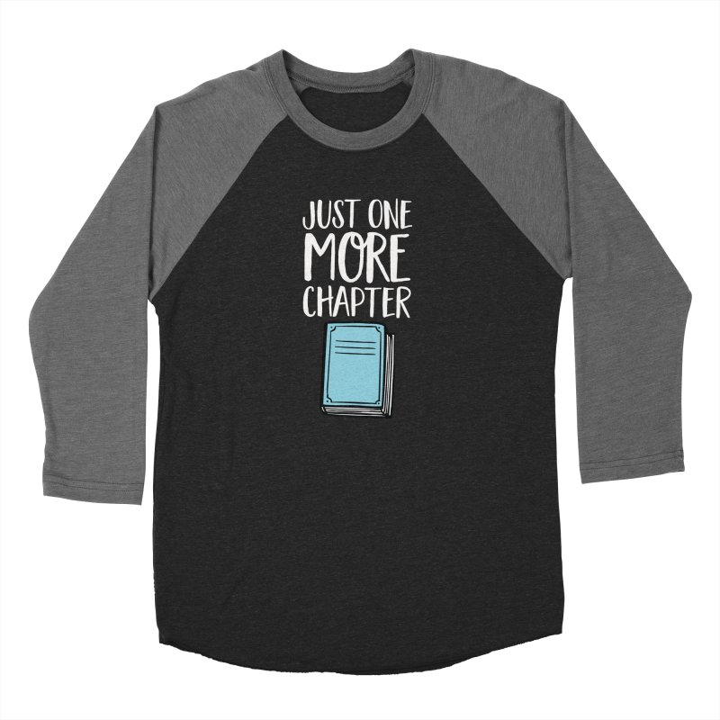 Just One More Chapter Women's Longsleeve T-Shirt by Intentional Family
