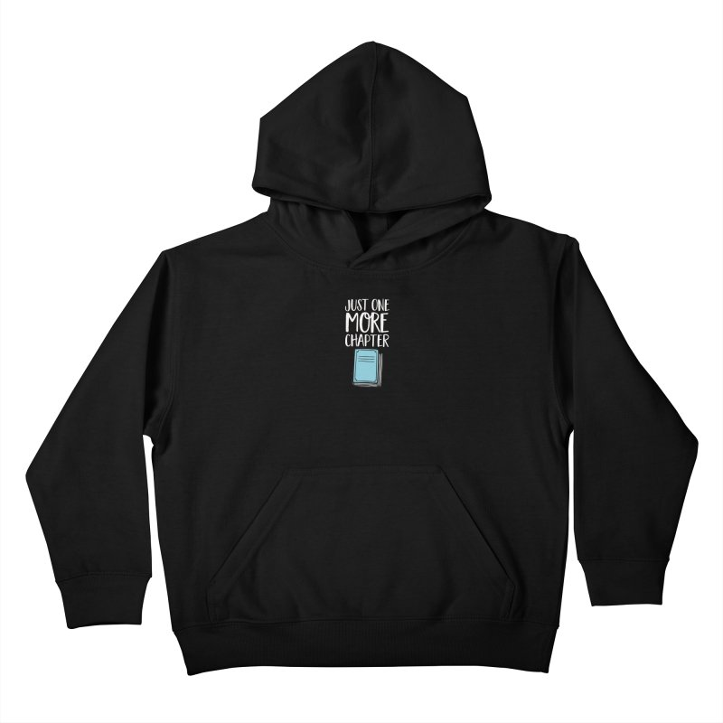 Just One More Chapter Kids Pullover Hoody by Intentional Family