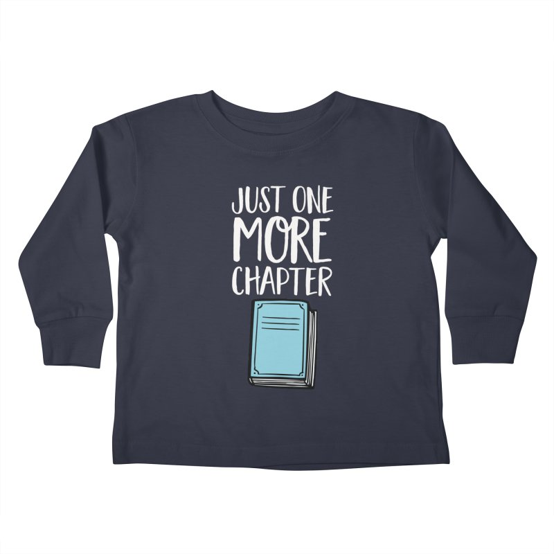 Just One More Chapter Kids Toddler Longsleeve T-Shirt by Intentional Family