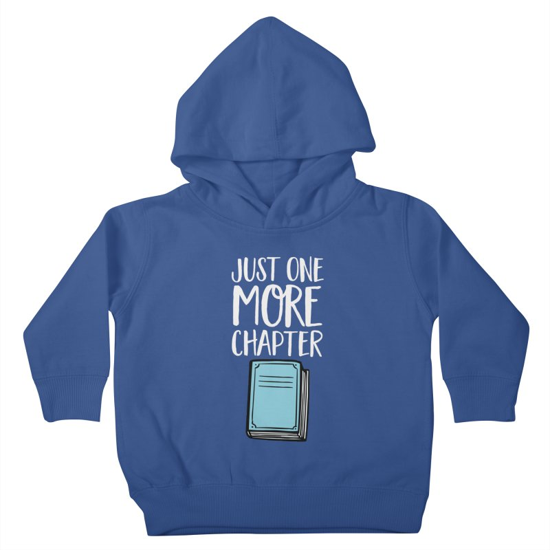 Just One More Chapter Kids Toddler Pullover Hoody by Intentional Family