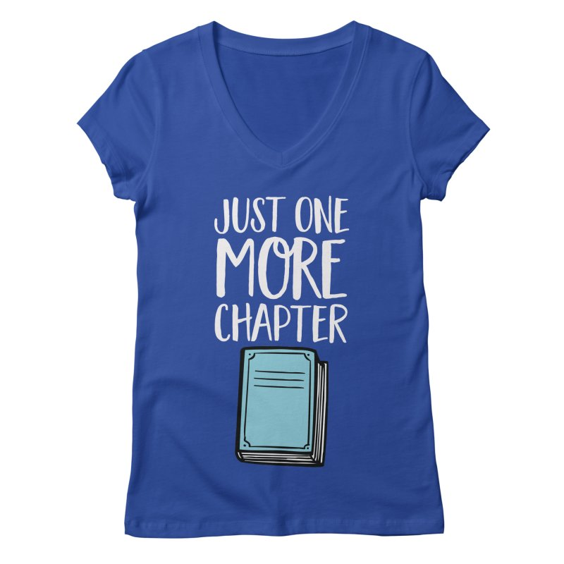 Just One More Chapter Women's Regular V-Neck by Intentional Family