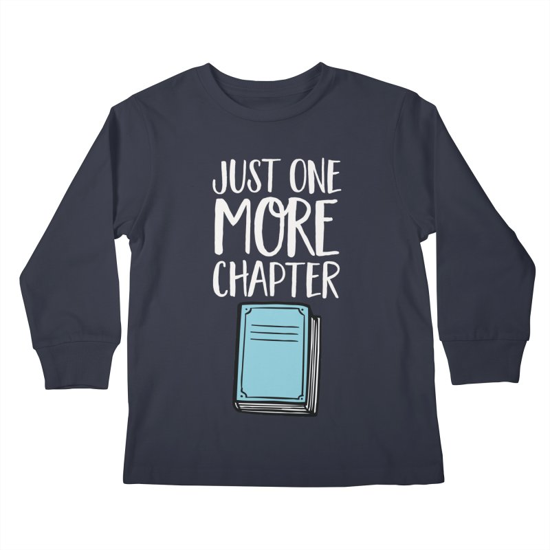 Just One More Chapter Kids Longsleeve T-Shirt by Intentional Family