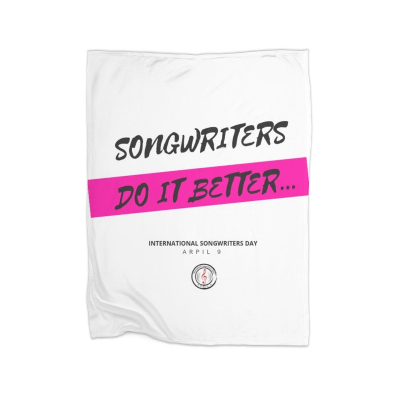 Songwriters Do It Better... Home Blanket by International Songwriters Day Shop