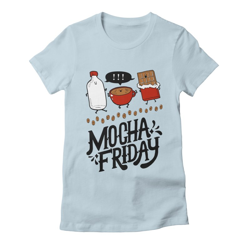Mocha Friday Women's Fitted T-Shirt by Taylor's Internet Country Store