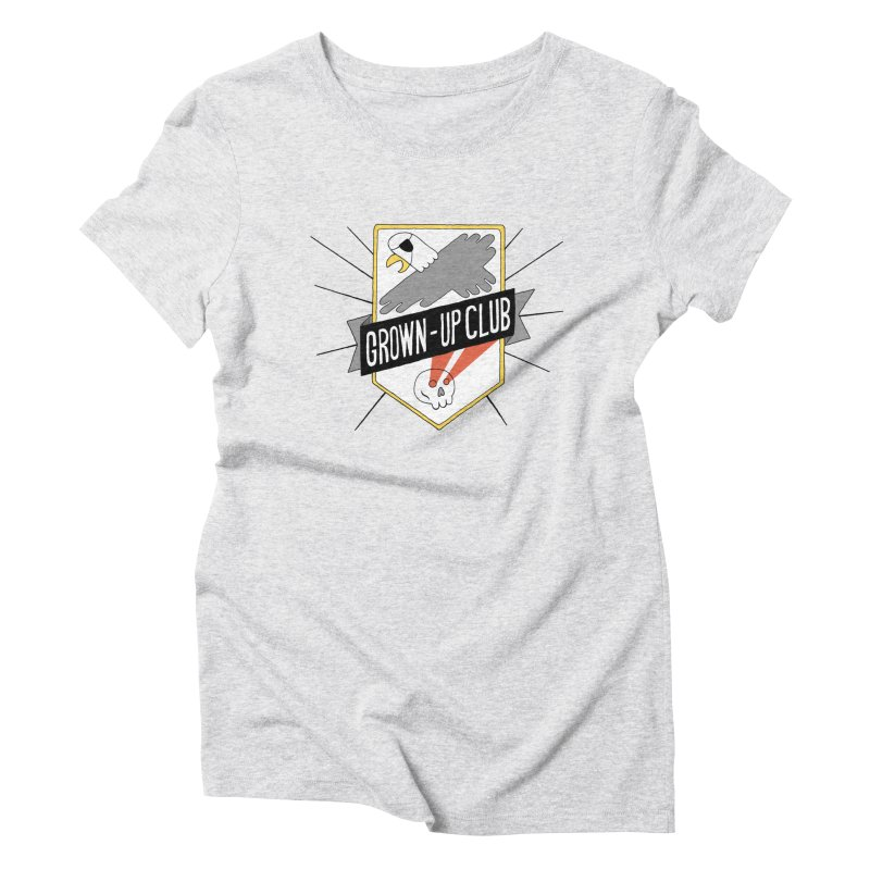 Grown-Up Club: the Shirt Women's T-Shirt by Taylor's Internet Country Store