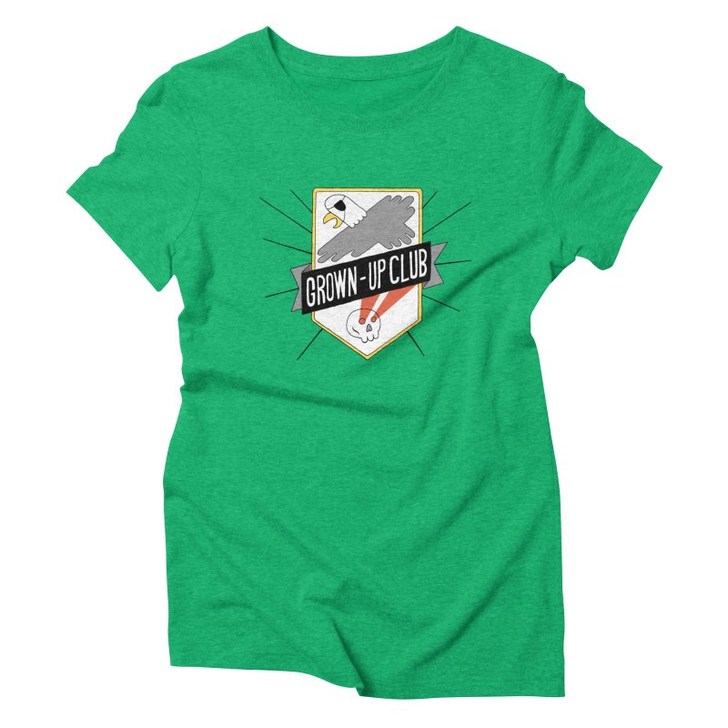 Grown-Up Club: the Shirt Women's Triblend T-Shirt by Taylor's Internet Country Store
