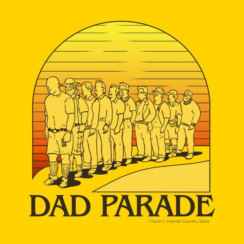 Dad Parade Women's T-Shirt by Taylor's Internet Country Store