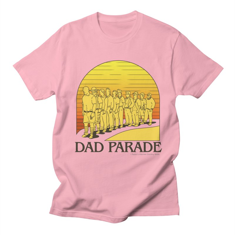 Dad Parade Women's Regular Unisex T-Shirt by Taylor's Internet Country Store