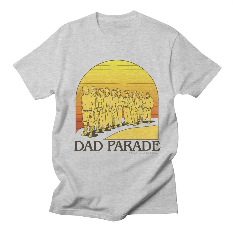 Dad Parade Men's T-Shirt by Taylor's Internet Country Store
