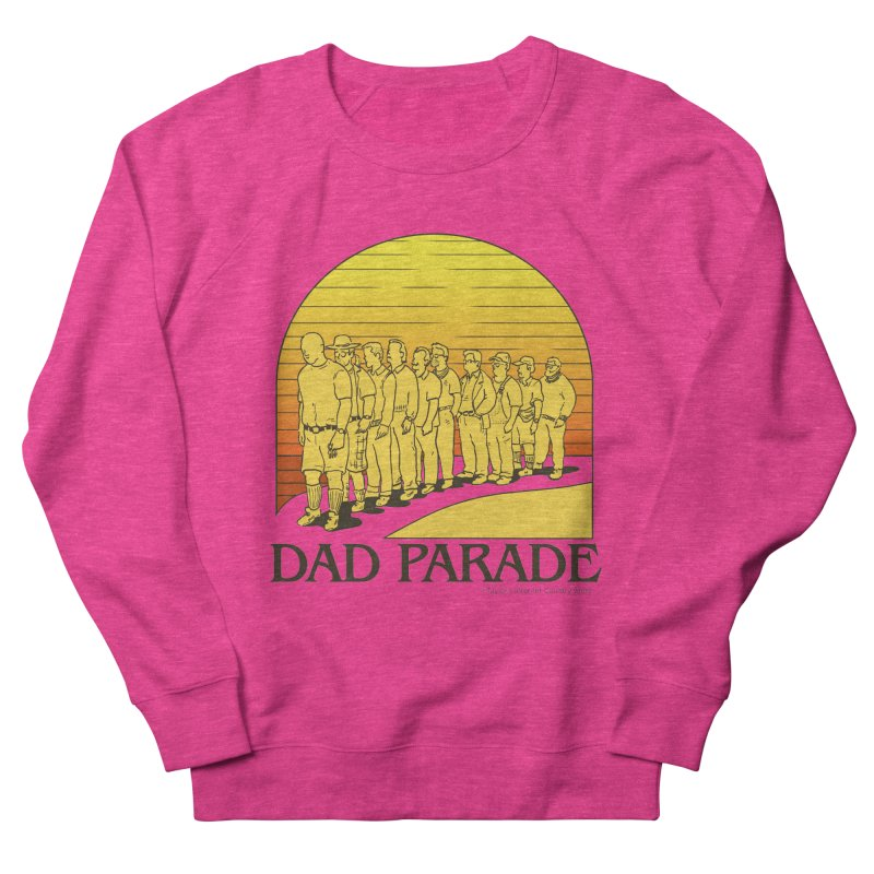 Dad Parade Men's French Terry Sweatshirt by Taylor's Internet Country Store