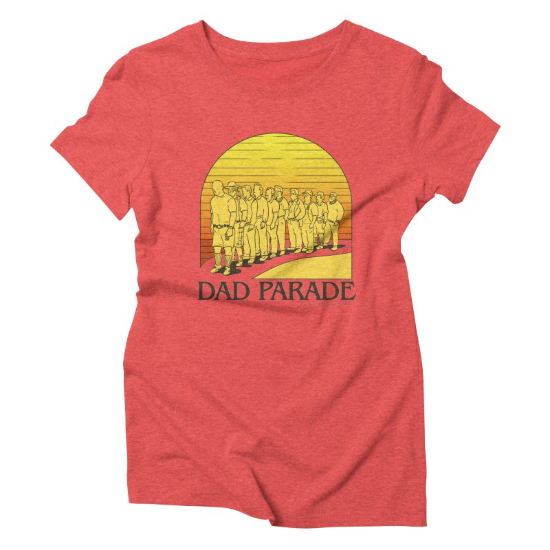 Dad Parade Women's Triblend T-Shirt by Taylor's Internet Country Store