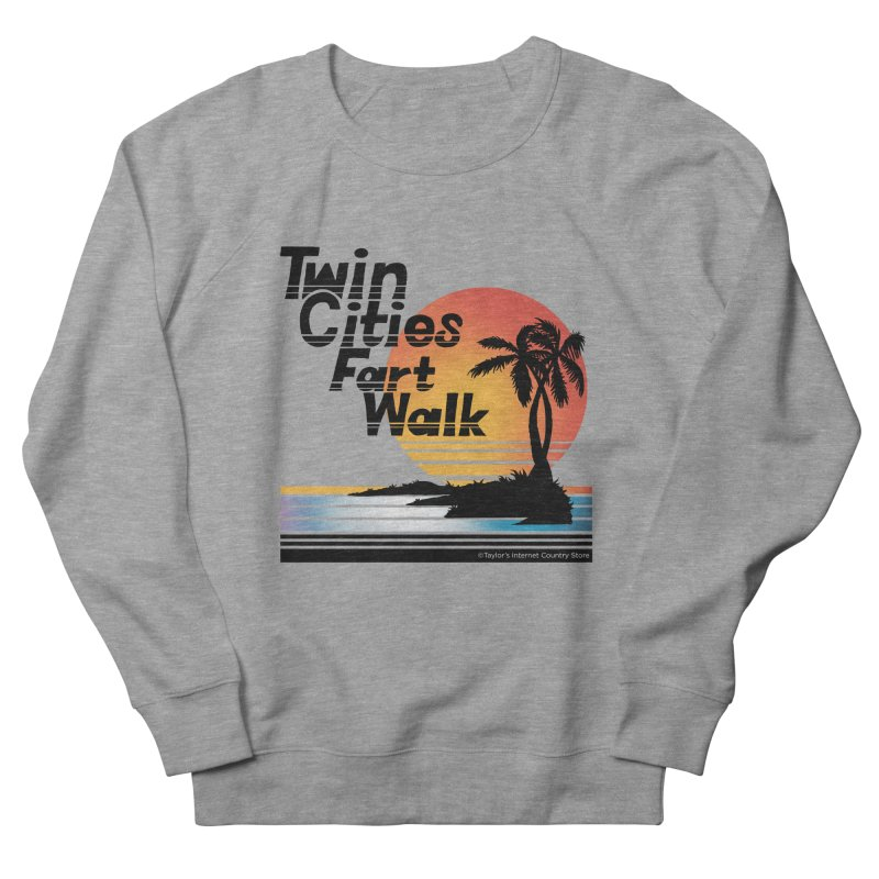 Twin Cities Fart Walk Women's French Terry Sweatshirt by Taylor's Internet Country Store