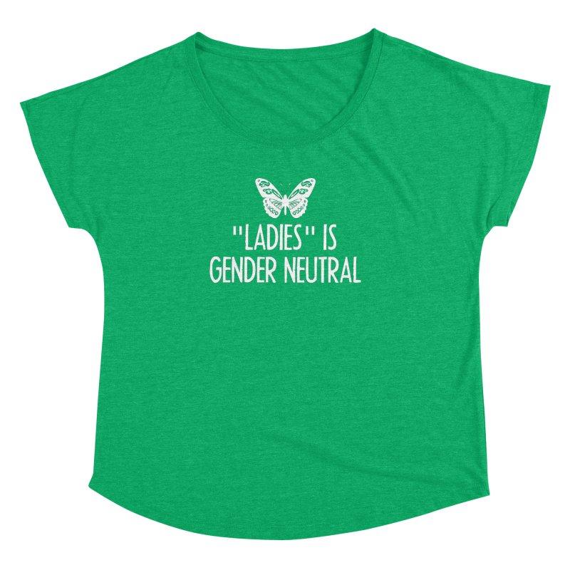 """""""Ladies"""" is Gender Neutral Women's Dolman Scoop Neck by Interrupt Designs"""