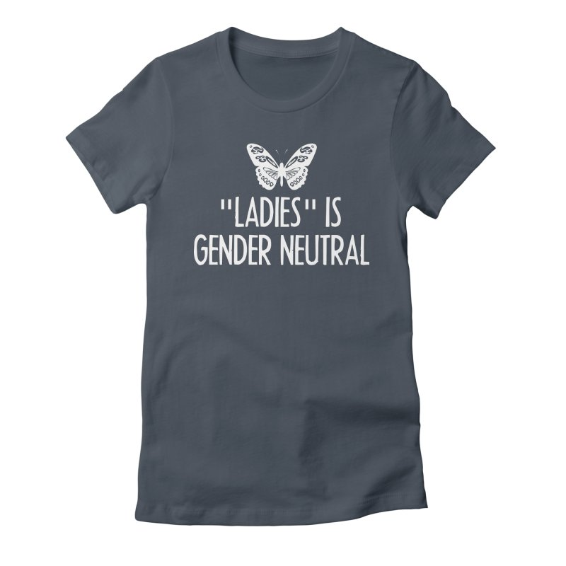 """Ladies"" is Gender Neutral Women's T-Shirt by Interrupt Designs"