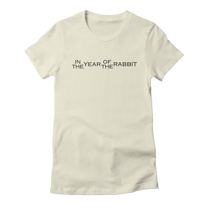 ITYOTR Women's Fitted T-Shirt by In the Year of the Rabbit Shop