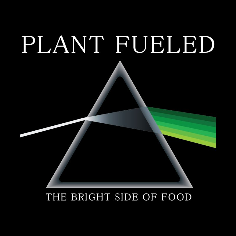 Plant Fueled - The Bright Side of Food (Green Spectrum) by In Vegan Veritas