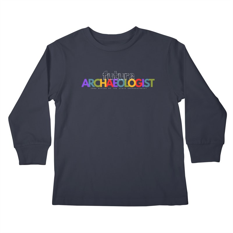 Future Archaeologist (Color on Dark Apparel) Kids Longsleeve T-Shirt by Iowa Archaeology Gifts, Prints, & Apparel