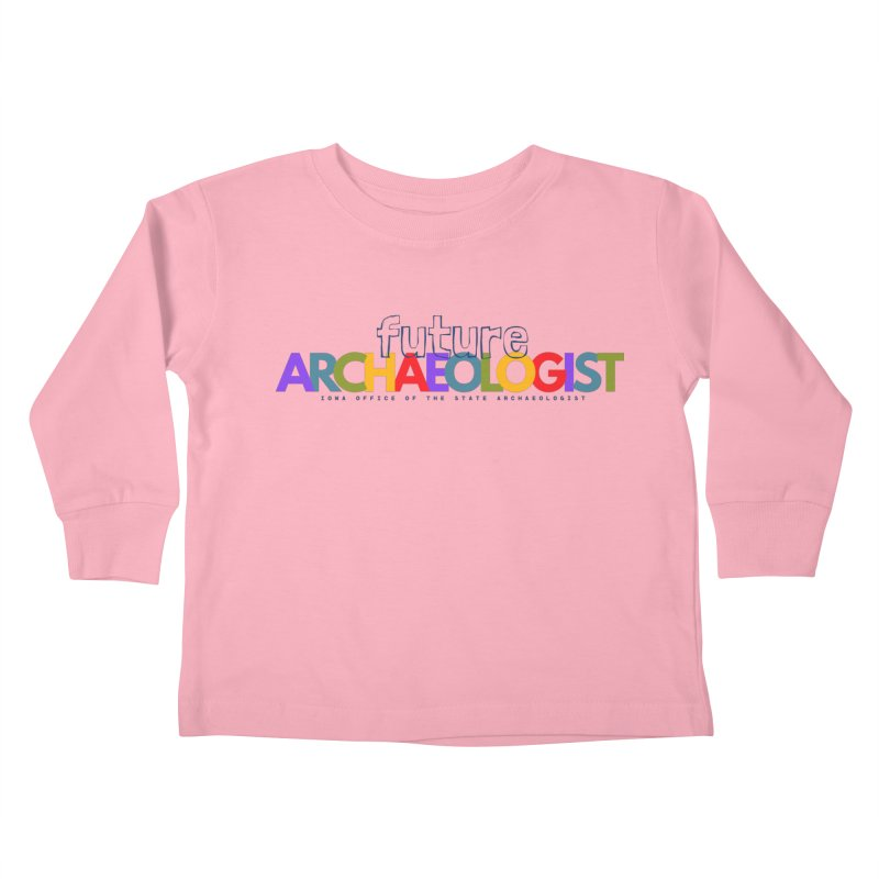Future Archaeologist (Color on Light Apparel) Kids Toddler Longsleeve T-Shirt by Iowa Archaeology Gifts, Prints, & Apparel