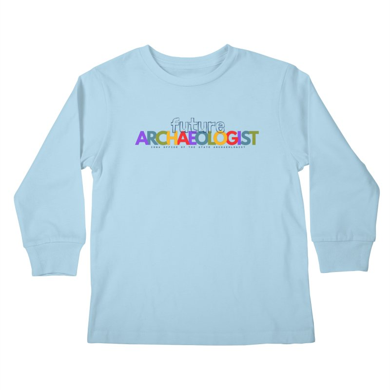 Kids None by Iowa Archaeology Gifts, Prints, & Apparel