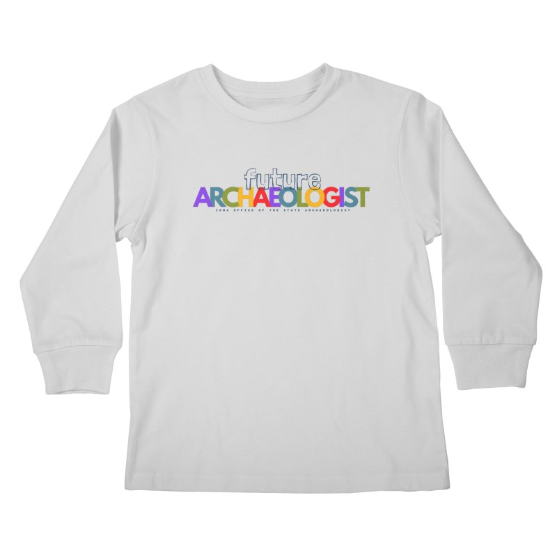 Future Archaeologist (Color on Light Apparel) Kids Longsleeve T-Shirt by Iowa Archaeology Gifts, Prints, & Apparel