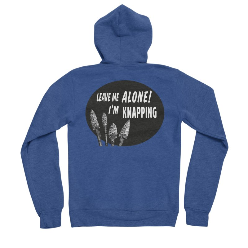 Leave Me Alone, I'm Knapping Men's Sponge Fleece Zip-Up Hoody by Iowa Archaeology Gifts, Prints, & Apparel