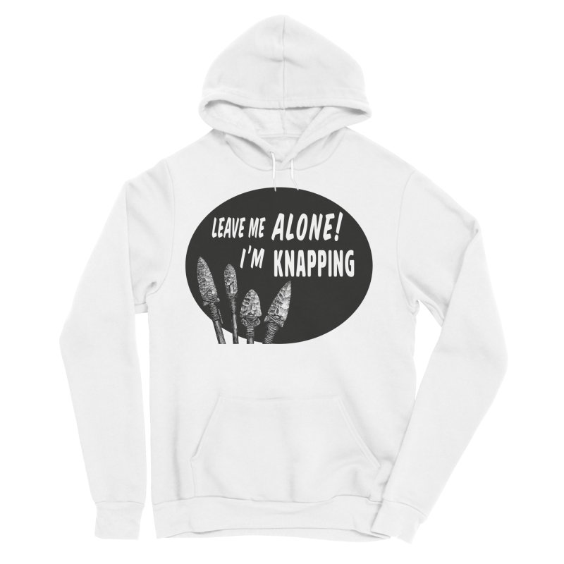Leave Me Alone, I'm Knapping Men's Sponge Fleece Pullover Hoody by Iowa Archaeology Gifts, Prints, & Apparel