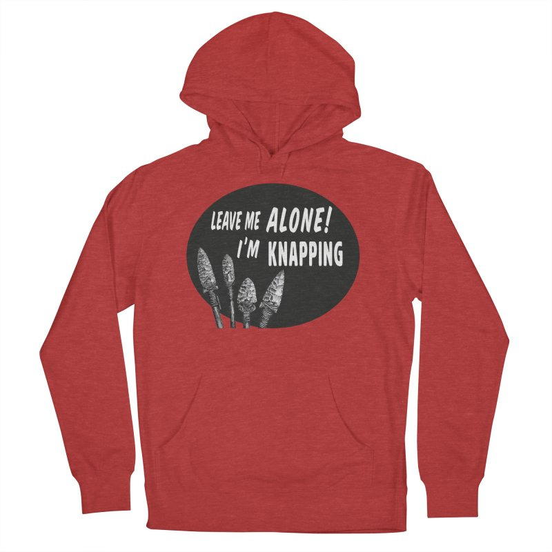 Leave Me Alone, I'm Knapping Men's French Terry Pullover Hoody by Iowa Archaeology Gifts, Prints, & Apparel