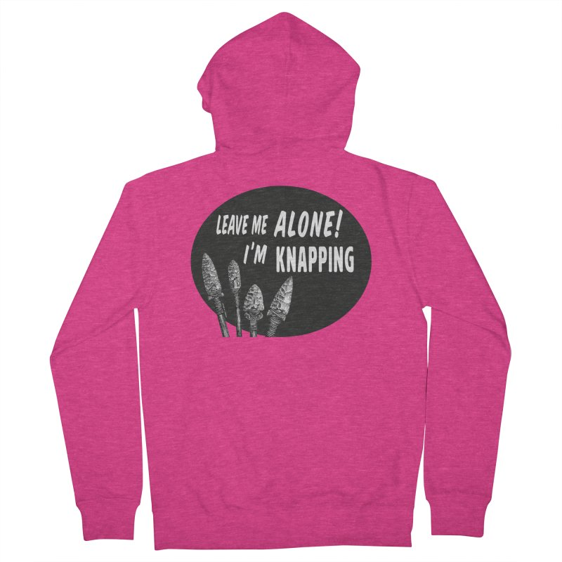 Leave Me Alone, I'm Knapping Women's French Terry Zip-Up Hoody by Iowa Archaeology Gifts, Prints, & Apparel