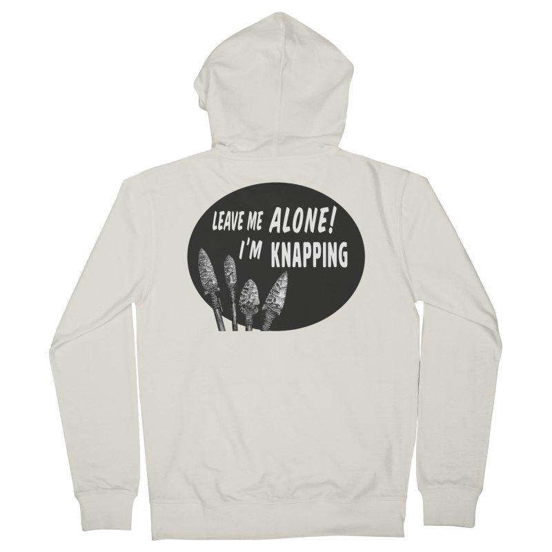 Leave Me Alone, I'm Knapping Men's French Terry Zip-Up Hoody by Iowa Archaeology Gifts, Prints, & Apparel
