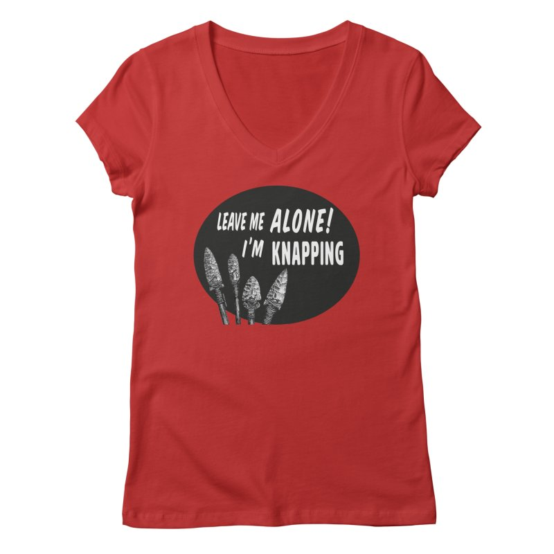 Leave Me Alone, I'm Knapping Women's Regular V-Neck by Iowa Archaeology Gifts, Prints, & Apparel