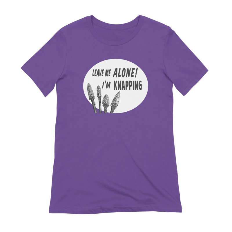 Leave Me Alone, I'm Knapping (white) Women's Extra Soft T-Shirt by Iowa Archaeology Gifts, Prints, & Apparel