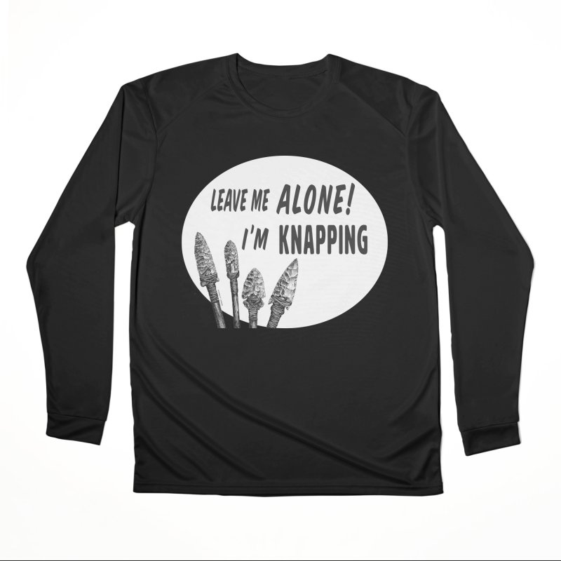 Leave Me Alone, I'm Knapping (white) Men's Longsleeve T-Shirt by Iowa Archaeology Gifts, Prints, & Apparel