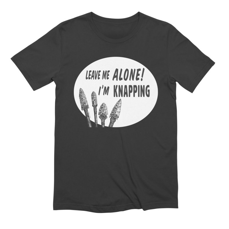 Leave Me Alone, I'm Knapping (white) Men's Extra Soft T-Shirt by Iowa Archaeology Gifts, Prints, & Apparel