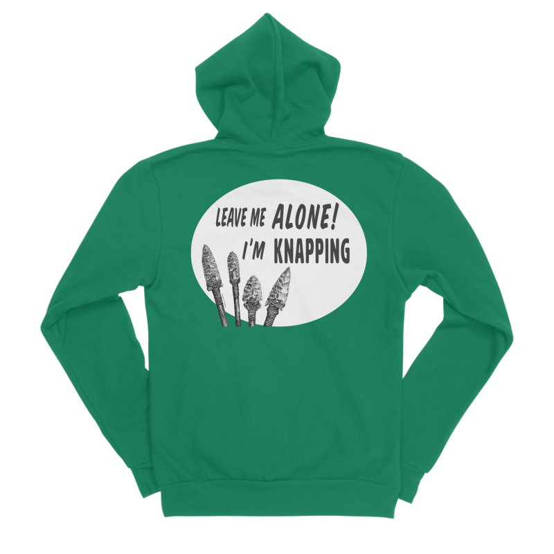 Leave Me Alone, I'm Knapping (white) Women's Sponge Fleece Zip-Up Hoody by Iowa Archaeology Gifts, Prints, & Apparel