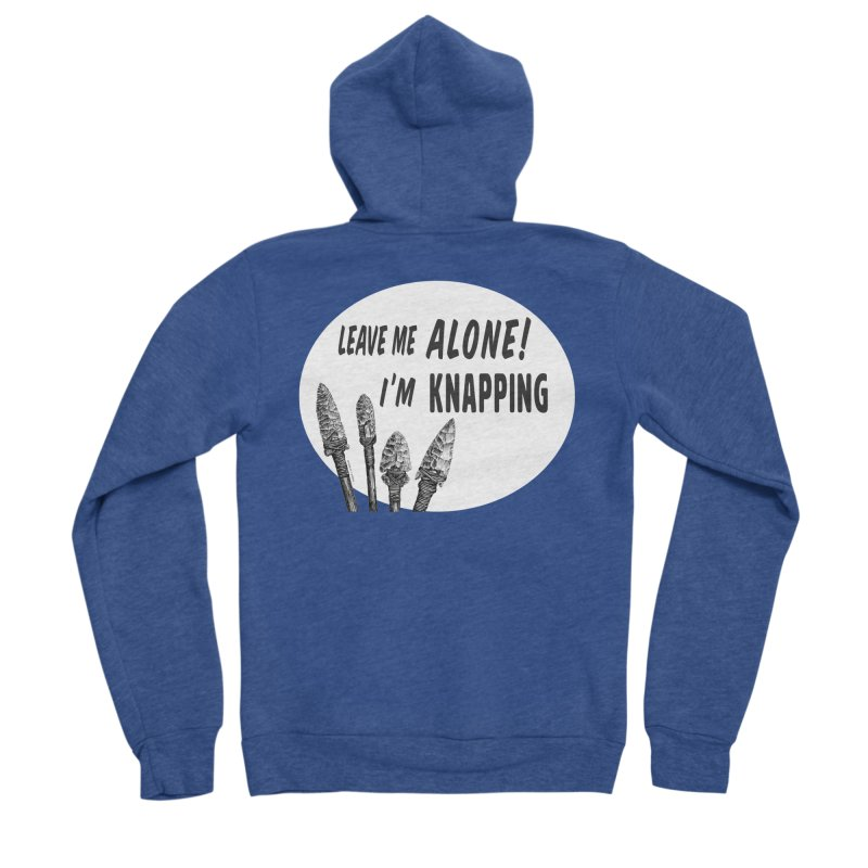 Leave Me Alone, I'm Knapping (white) Men's Sponge Fleece Zip-Up Hoody by Iowa Archaeology Gifts, Prints, & Apparel