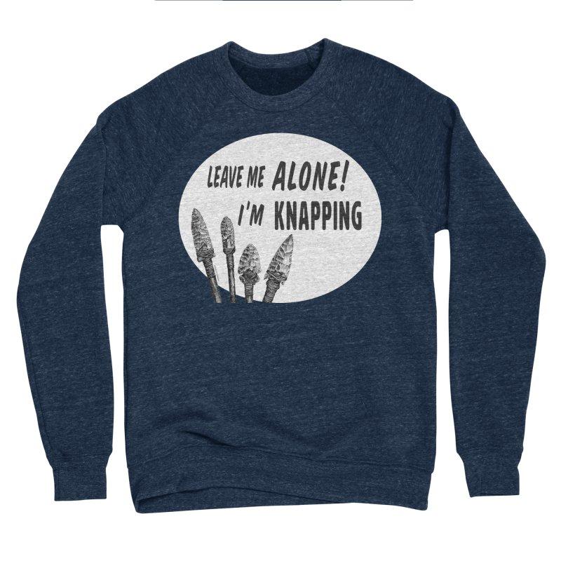 Leave Me Alone, I'm Knapping (white) Women's Sponge Fleece Sweatshirt by Iowa Archaeology Gifts, Prints, & Apparel